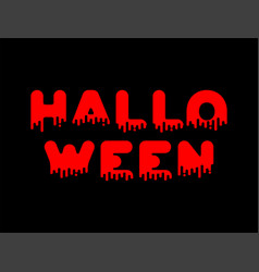 halloween lettering blood red liquid letter vector image