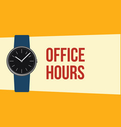 office hours with hand wristwatch and quote text vector image