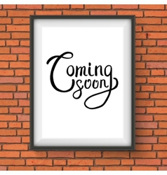 Coming Soon Texts in a Frame Hanging on Brick Wall vector