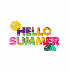 Hello summer tropical vacation color cutout quote vector