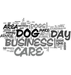 a dog day care business can be a lot of fun text vector image