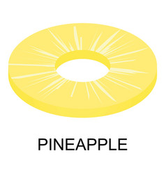 sliced pineapple icon isometric style vector image