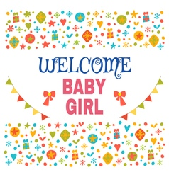 Welcome baby girl Baby girl shower card Baby girl vector image