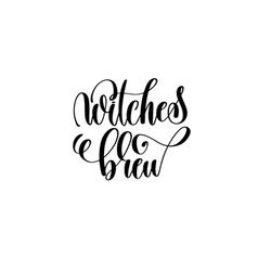 Witches brew hand lettering inscription quote vector