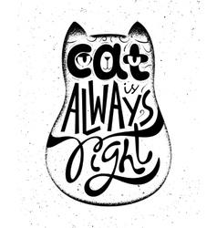 Cat is always right Handwritten quote card vector image