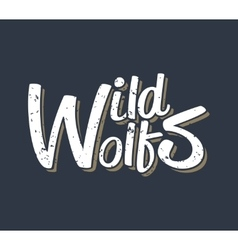 Wild wolf - creative quote hand drawn vector image
