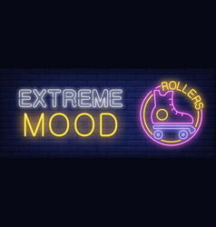 Extreme mood neon sign rollers bar lettering with vector