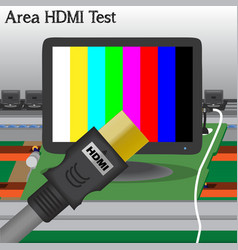 HDMI signal Test in Process Production Television vector image