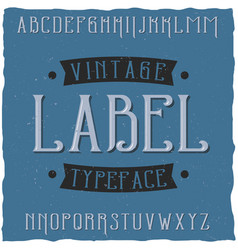 Vintage label typeface named vintage vector