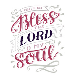 hand lettering with bible verse bless the lord o vector image