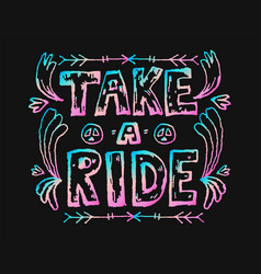detailed ornamental take a ride quote designr vector image