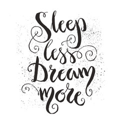 sleep less dream more quote vector image