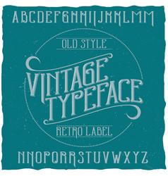 vintage label typeface named vintage vector image