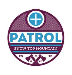 Snow top mountain patrol label vector