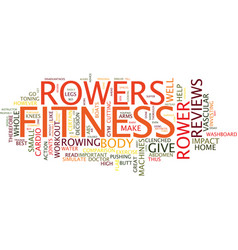 fitness rowers reviews text background word cloud vector image