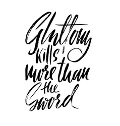 gluttony kills more than the sword hand drawn vector image
