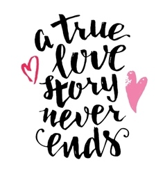 True love story never ends brush calligraphy vector image vector image