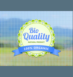 bio quality label on blurry landscape mosaic vector image