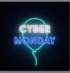 cyber monday neon signboard bright light balloon vector image