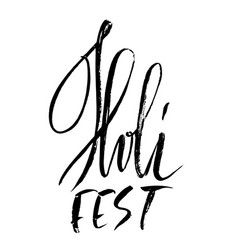 hand drawn modern brush lettering of holi fest vector image