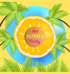hot summer party promo poster with juicy orange vector image