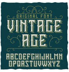 Vintage label typeface named vintage age vector