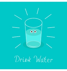 Big shining glass with eyes Drink water Baby vector