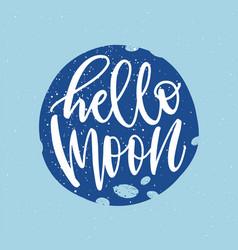hello moon phrase flat lettering vector image