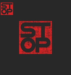 lettering word stop grunge t-shir print mockup vector image
