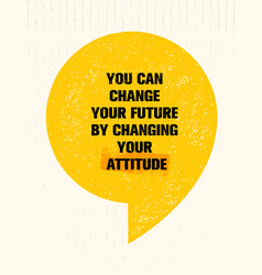 you can change your future by changing your vector image vector image