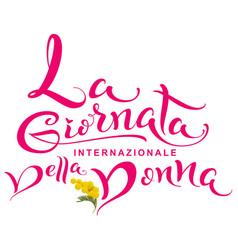 la giornata internazionale della donna womens day vector image