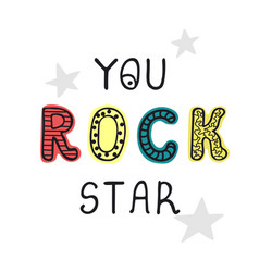 you rock star - fun hand drawn nursery poster with vector image