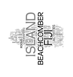 beachcomber island fiji text word cloud concept vector image vector image