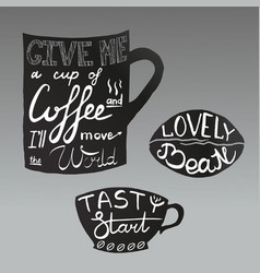 tasty startlovely beangive me a up of coffee and vector image