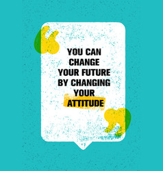 You can change your future by changing your vector
