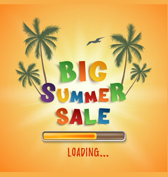 big summer sale loading poster template vector image