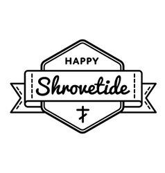 Happy Shrovetide holiday greeting emblem vector image
