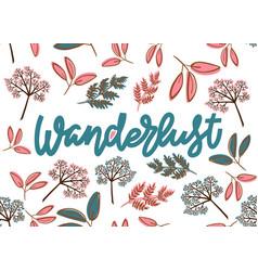 Wanderlust hand drawn lettering postcard template vector