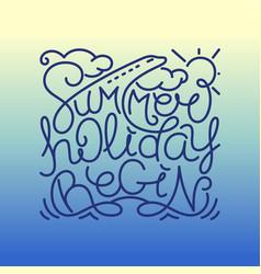 Summer holiday begin vector