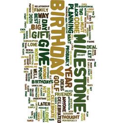 milestone birthday gift ideas text background vector image