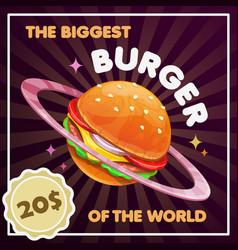 Burger planet biggest burger of vector