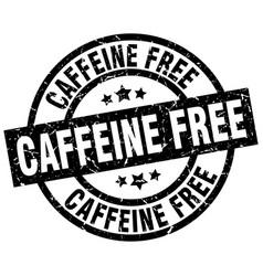 Caffeine free round grunge black stamp vector
