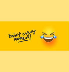 funny yellow emoji banner enjoy every moment quote vector image