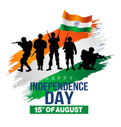 Happy independence day india indian army vector