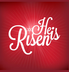 He is risen typographic vector