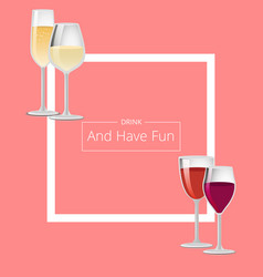 drink and have fun poster with frame text vector image
