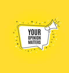 Your opinion matters symbol survey or feedback vector