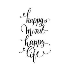 Happy mind happy life hand lettering positive vector