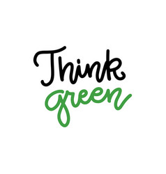Think green lettering hand drawn concept vector