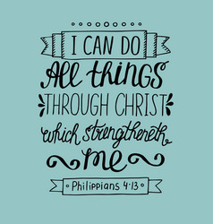 Hand lettering can all things through christ vector